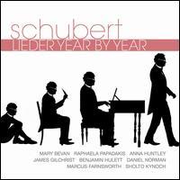 Schubert: Lieder Year by Year - Anna Huntley (mezzo-soprano); Benjamin Hulett (tenor); Daniel Norman (tenor); James Gilchrist (tenor);...