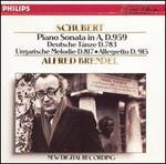 Schubert: Piano Sonata in A, D. 959; Deutsche Tänze D. 783; Ungarische Melodie D. 817; Allegretto D. 915