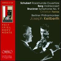 Schubert: Rosamunde-Ouvertüre; Berg: Violinkonzert; Bruckner: Symphonie No. 9 - Christian Ferras (violin); Berlin Philharmonic Orchestra; Joseph Keilberth (conductor)