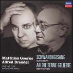 Schubert: Schwanengesang; Beethoven: An die Ferne Geliebte