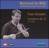 Schubert: Symphony No. 8 - ORF Vienna Radio Symphony Orchestra; Bertrand de Billy (conductor)