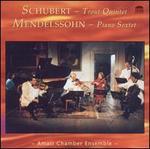 Schubert: Trout Quintet; Mendelssohn: Piano Sextet