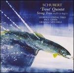 Schubert: 'Trout' Quintet; String Trios D 581 & D 471