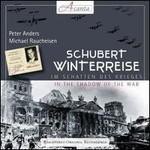 Schubert: Winterreise - Im Schatten des Krieges