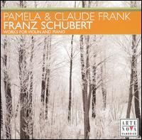 Schubert: Works for Violin and Piano - Claude Frank (piano); Pamela Frank (violin)