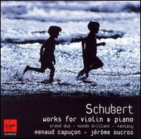 Schubert: Works for Violin & Piano - Jérôme Ducros (piano); Renaud Capuçon (violin)