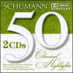 Schumann: 50 Classical Highlights