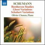 Schumann: Beethoven Studies; Ghost Variations; Schubert Variations