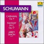 Schumann: Carnaval, Op. 9; Fantasy in C, Op. 17
