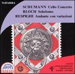 Schumann: Cello Concerto/Bloch: Schelomo/Respighi: Andante con variazioni