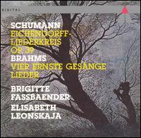 Schumann: Eichendorff-Liederkreis, Op. 39; Brahms: Vier ernste Gesänge Lieder - Brigitte Fassbaender (alto); Elisabeth Leonskaja (piano)