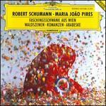 Schumann: Faschingsschwank aus Wien; Waldszenen; Romanzen; Arabeske
