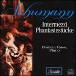 Schumann: Intermezzi Phantasiestücke