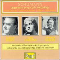 Schumann Legendary Recordings - Friedrich Schorr (baritone); Fritz Kitzinger (piano); Gerhard Hüsch (baritone); Hans Udo Muller (piano);...