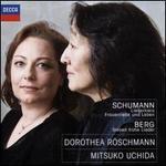 Schumann: Liederkreis; Frauenliebe und Leben; Berg: Sieben frühe Lieder