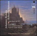 Schumann: Missa Sacra; Brahms: Kyrie; Missa Canonica; Fugue for Organ