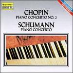 Schumann: Piano Concerto; Chopin: Piano Concerto No.2