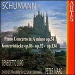 Schumann: Piano Concerto, Op. 54; Konzertstücke, Opp. 85, 92, 134