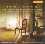Schumann: Piano Quintet, Op. 44; Piano Quartet, Op. 47