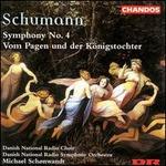 Schumann: Symphony 4; Vom Pagen und der Königstochter