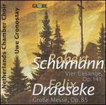 Schumann: Vier Gesänge, Op. 141; Draeseke: Große Messe, Op. 85