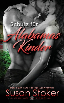 Schutz f?r Alabamas Kinder - Stoker, Susan, and Preuss, Catharina (Translated by), and Translations, Daniela Mansfield (Translated by)