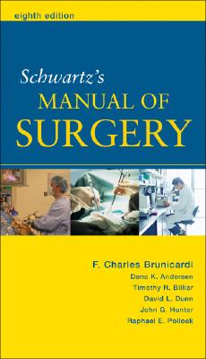 Schwartz's Manual of Surgery - Brunicardi, F Charles, MD (Editor)