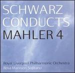 Schwarz Conducts Mahler 4 - Rosa Mannion (soprano); Royal Liverpool Philharmonic Orchestra; Gerard Schwarz (conductor)