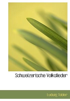 Schweizerische Volkslieder - Tobler, Ludwig