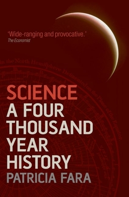 Science: A Four Thousand Year History - Fara, Patricia