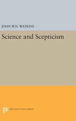 Science and Scepticism - Watkins, John W N
