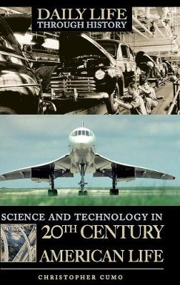 Science and Technology in 20th-Century American Life - Cumo, Christopher Martin