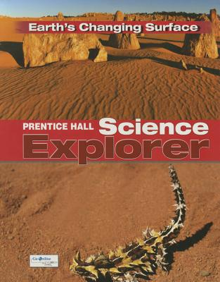 Science Explorer C2009 Book G Student Edition Earth's Changing Surface - Moskos, Charles C