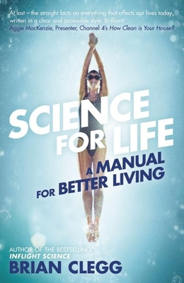 Science for Life: A manual for better living - Clegg, Brian