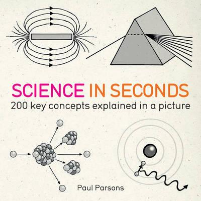 Science in Seconds: 200 Key Concepts Explained in an Instant - Muir, Hazel