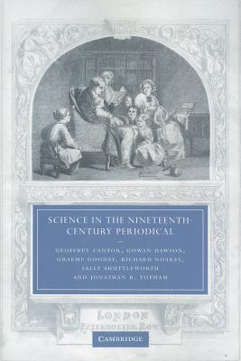 Science in the Nineteenth-Century Periodical: Reading the Magazine of Nature - Cantor, Geoffrey, and Dawson, Gowan, and Gooday, Graeme