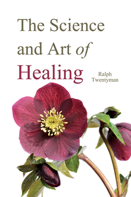 Science & the Art of Healing (PB) - Twentyman, Ralph, and Barfield, Owen (Foreword by)
