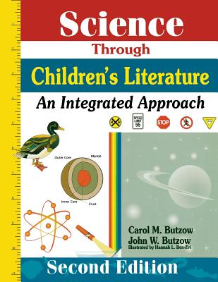 Science Through Childrens Literature: An Integrated Approach - Butzow, Carol M, Ph.D., and Butzow, John W, Ph.D.
