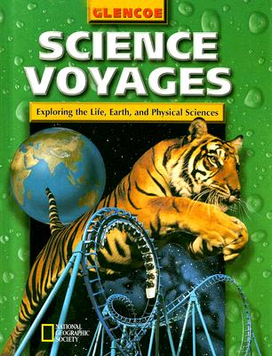 Science Voyages Level Green: Exploring the Life, Earth, and Physical Sciences - McGraw-Hill/Glencoe (Creator)