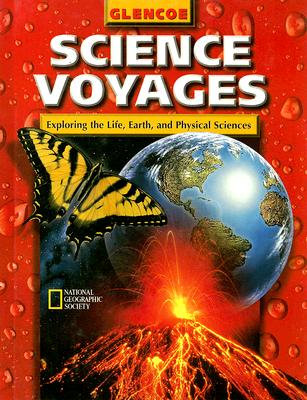 Science Voyages: Level Red: Exploring the Life, Earth, and Physcial Sciences - McGraw-Hill/Glencoe (Creator)