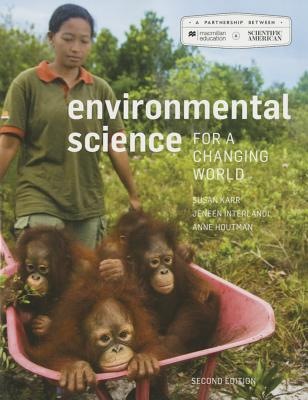 Scientific American Environmental Science for a Changing World 2e & Launchpad for Scientific American Environmental Science for a Changing World (6 Month Access) 2e - Karr, Susan, and Interlandi, Jeneen, and Houtman, Anne