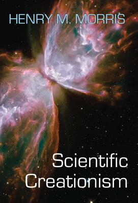 Scientific Creationism - Morris, Henry Madison