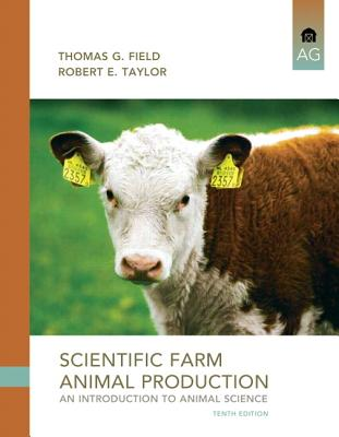 Scientific Farm Animal Production - Taylor, Robert E., and Field, Tom G.