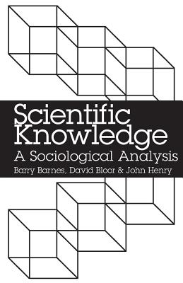 Scientific Knowledge: A Sociological Analysis - Barnes, Barry