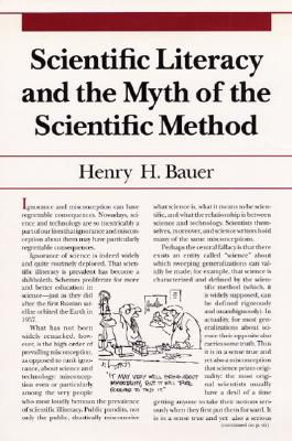 Scientific Literacy and the Myth of the Scientific Method - Bauer, Henry H
