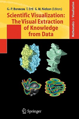 Scientific Visualization: The Visual Extraction of Knowledge from Data - Bonneau, Georges-Pierre (Editor), and Ertl, Thomas (Editor), and Nielson, Gregory M (Editor)