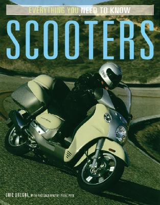 Scooters: Everything You Need to Know - Dregni, Eric, and Pixel Pete (Photographer)