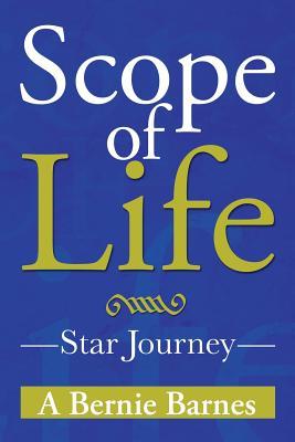 Scope of Life: Star Journey - Barnes, A Bernie