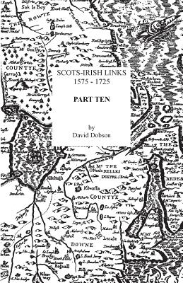 Scots-Irish Links, 1575-1725. Part Ten - Dobson, David