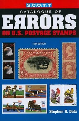 Scott Catalogue of Errors on U.S Postage Stamps - Datz, Stephen R